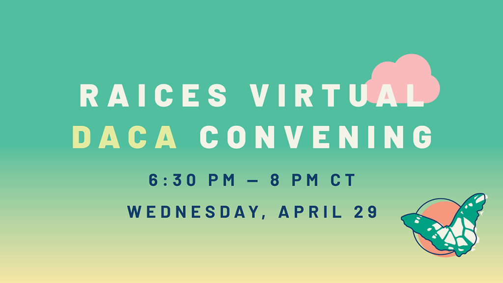 RAICES Virtual DACA Convening